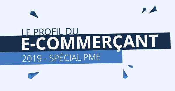 Profil du e-Commerçant 2019 : évolution du marché e-Commerce